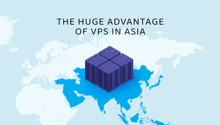 The Huge advantage of VPS in Asia 1